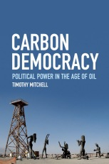 carbon-democracy-timothy-mitchell-2011