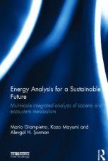 energy-analysis-for-a-sustainable-future-mario-giampietro-kozo-mayumi-alevgu%cc%88l-h-s%cc%a7orman-2012