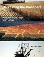 harvesting-the-biosphere-vaclav-smil-2012