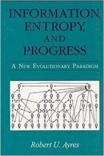 information-entropy-and-progress-robert-ayres-1994