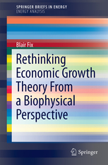 rethinking-economic-growth-theory-from-a-biophysical-perspective-blair-fix-2014