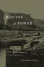 routes-of-power-christopher-f-jones-2014