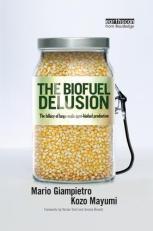 the-biofuel-delusion-mario-giampietro-kozo-mayumi-2009