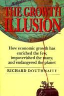 the-growth-illusion-richard-douthwaite-1992